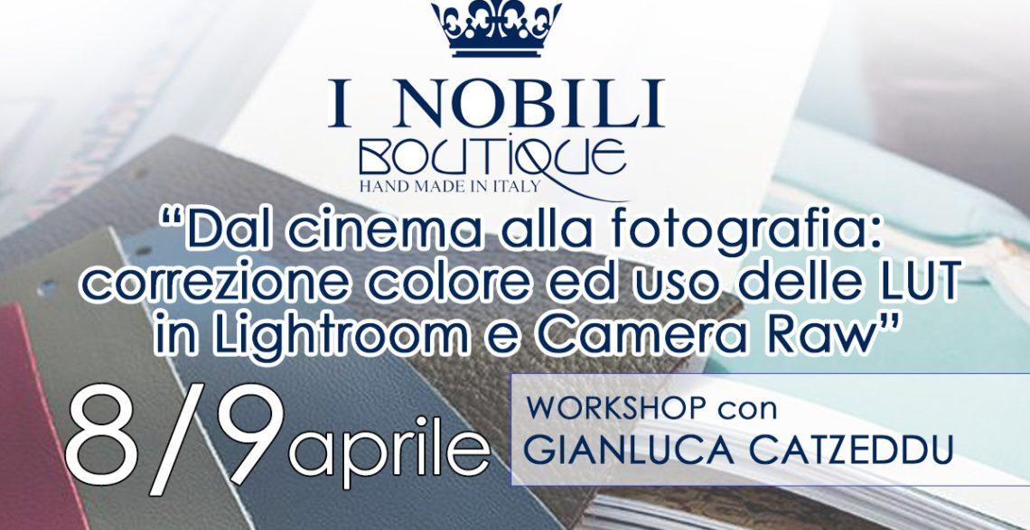 Dal cinema alla fotografia:  correzione colore ed uso delle LUT  in Lightroom e Camera Raw – Workshop con Gianluca Catzeddu